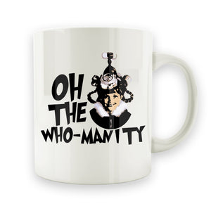 Oh the Who-Manity - 15oz Mug - Men Women