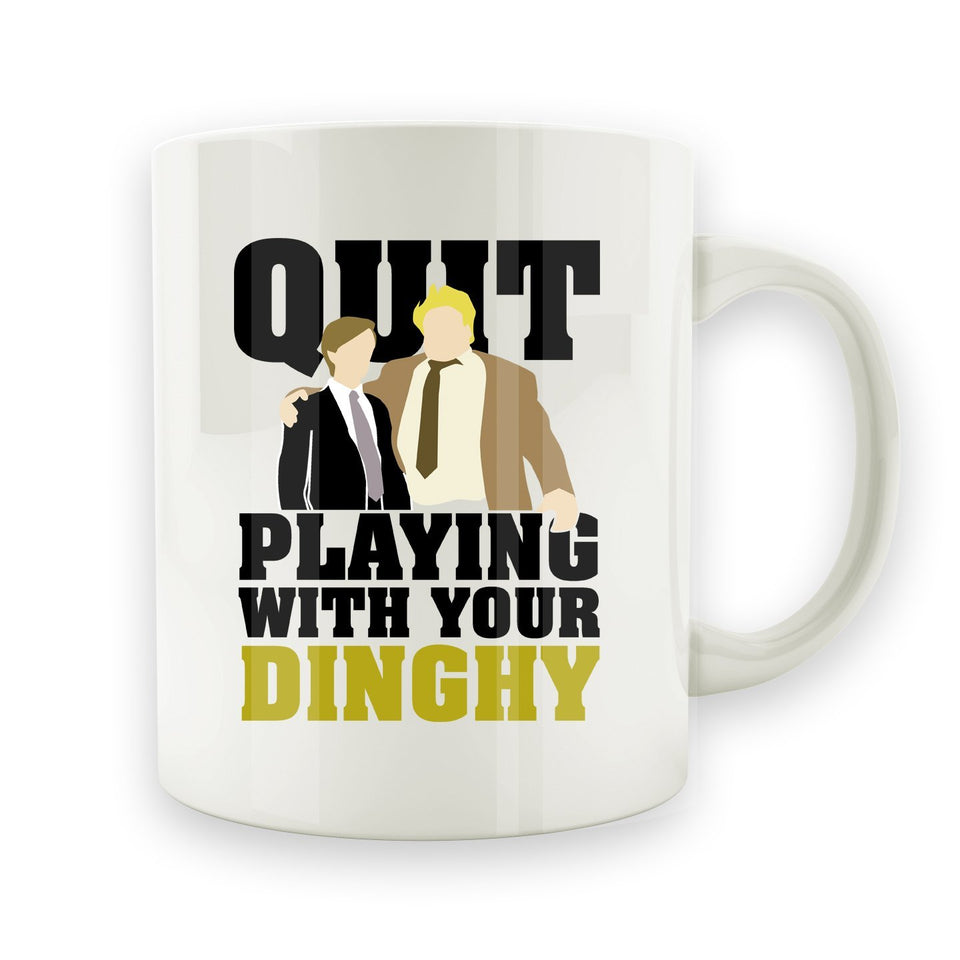 Quit Playing With You Dinghy - 15oz Mug - Men Women