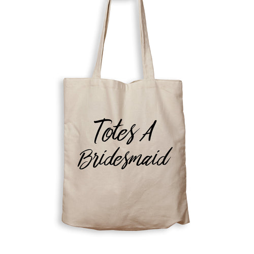 Totes A Bridesmaid - Tote Bag - Men Women