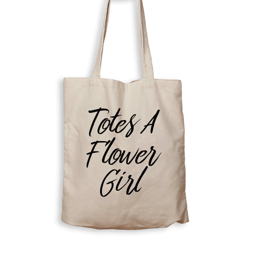 Totes A Flower Girl - Tote Bag - Men Women