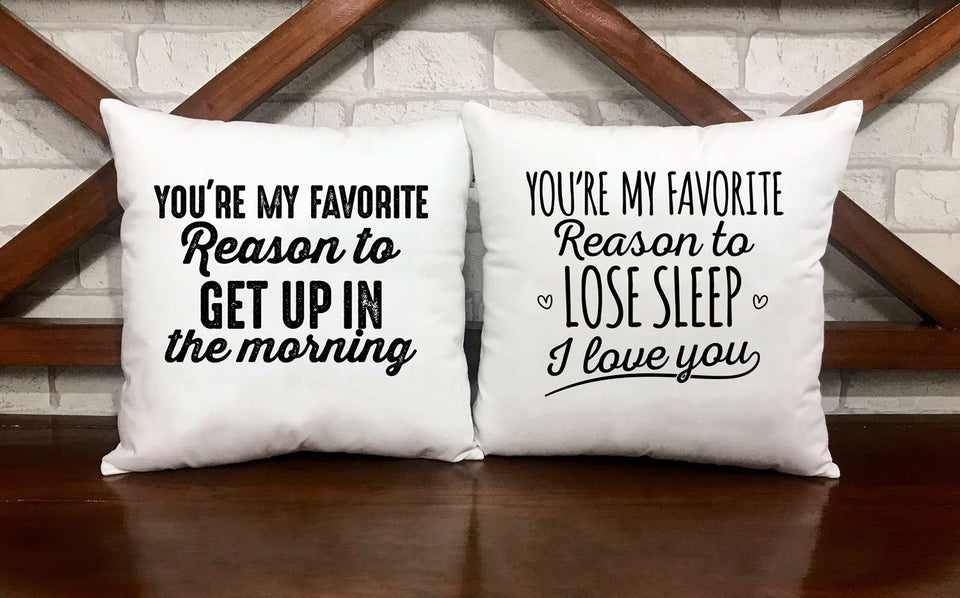 You're My Favorite Reason To Pillow Cases - VAL-93-94 - Men Women