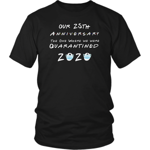 Our 25th Anniversary Quarantined 2020 Gift TShirt Newlyweds For Couples Him or Her - Men Women