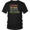 Stepdad The Myth The Legend Father's Day Gift t shirt - Men Women