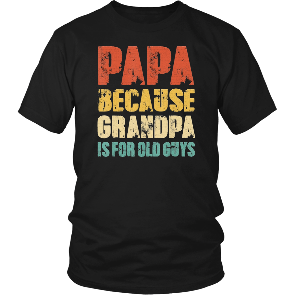 vintage retro dad gifts papa because grandpa is for old guys t-shirt - Men Women