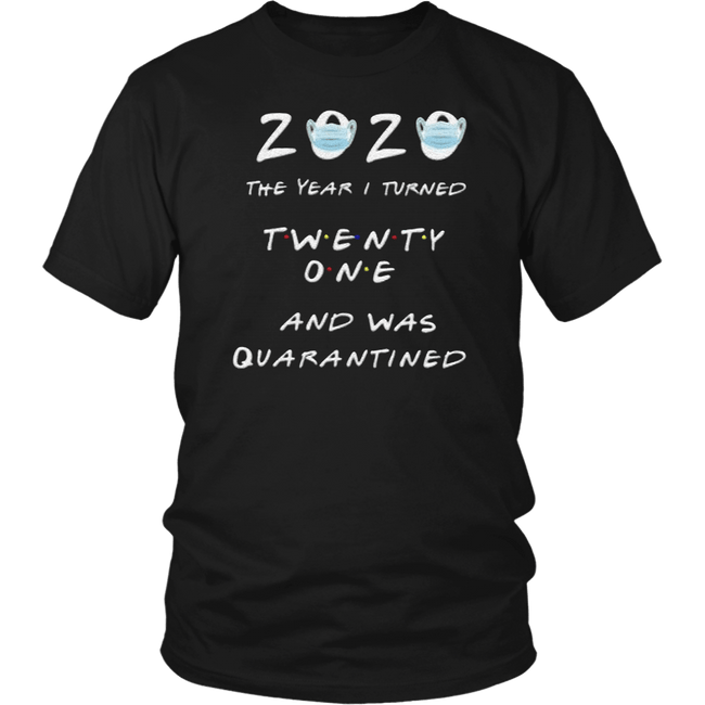 2020 the Year I turned Twenty one and was quarantined t-shirt birthday gift - Teekoc