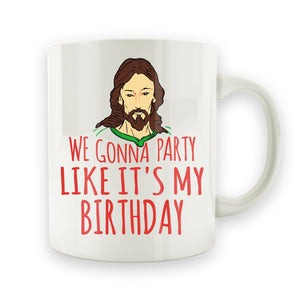 We Gonna Party Like It's My Birthday - 15oz Mug - Men Women