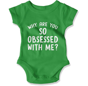 Why Are You So Obsessed With Me? - Baby Bodysuit - Men Women
