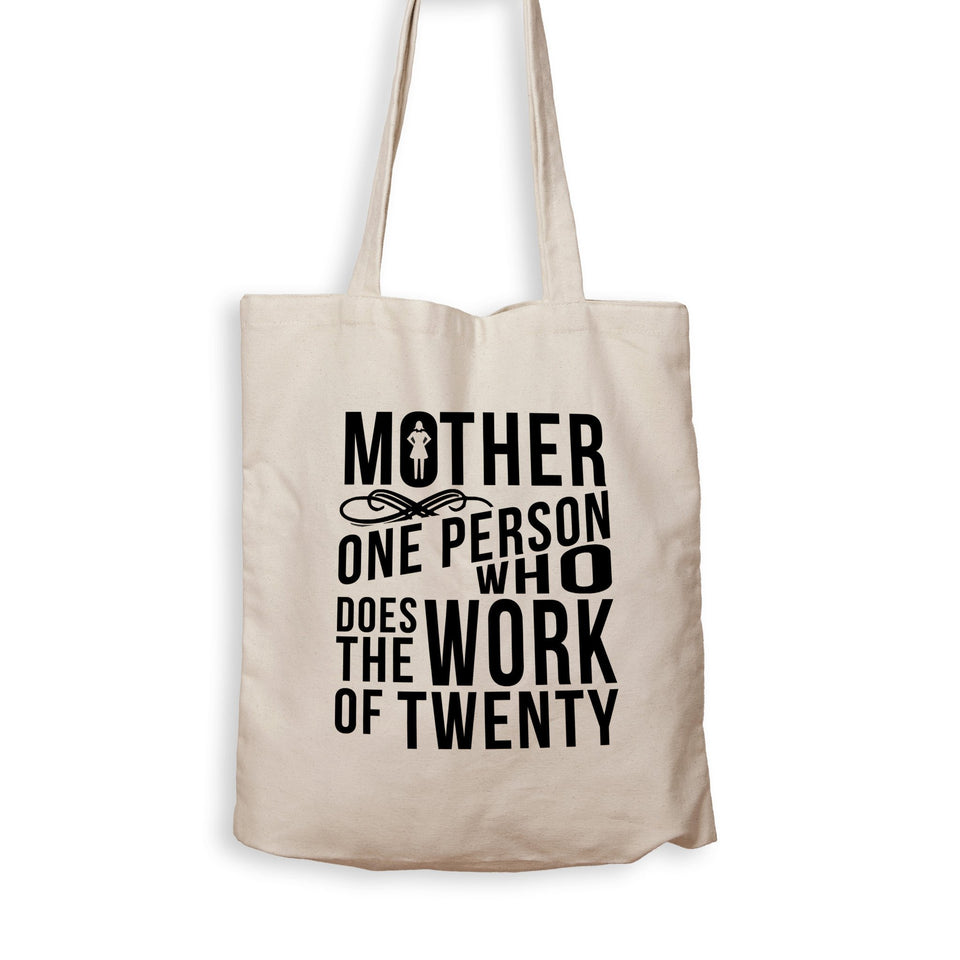 Mother 1 Person Who Does the Work of 20 - Tote Bag - Men Women
