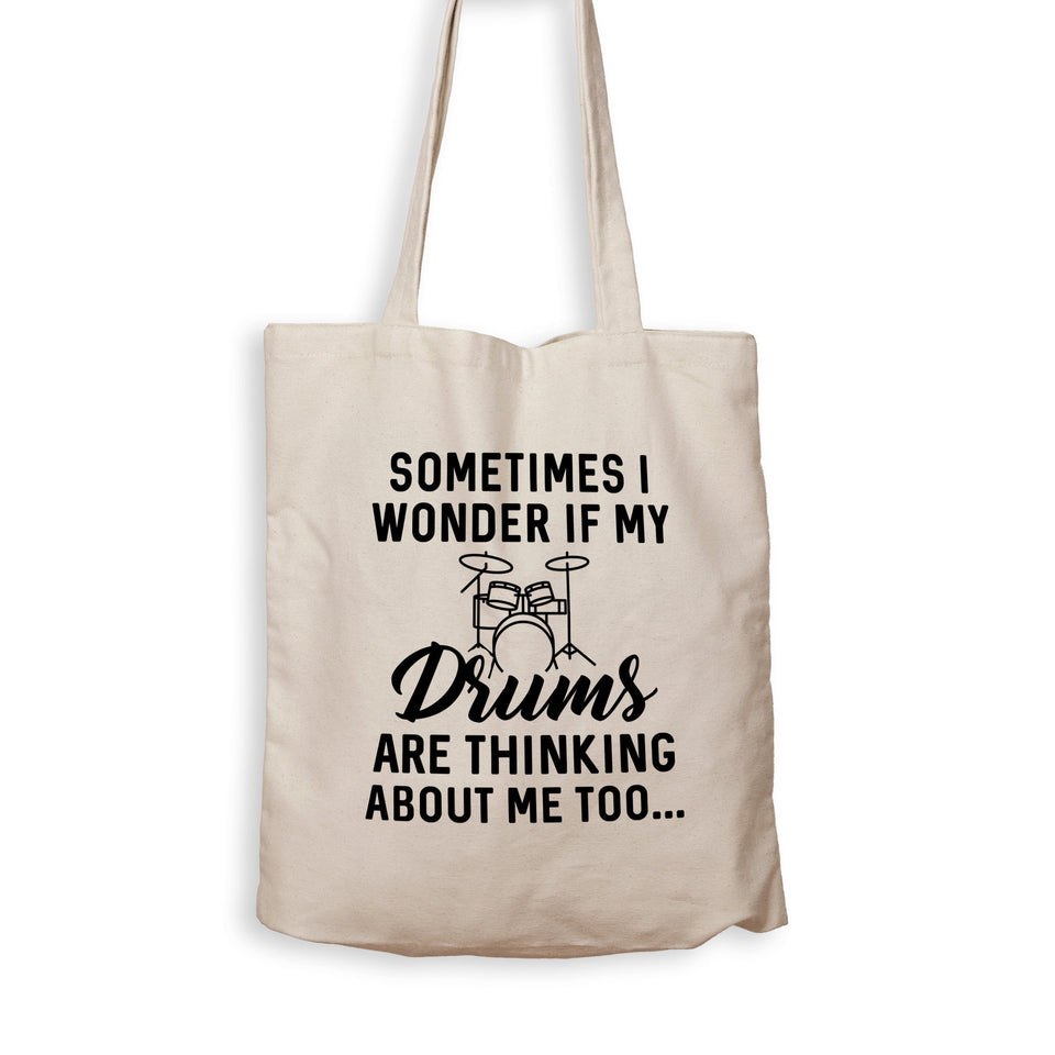 Are My Drums Thinking About Me Too? - Tote Bag - Men Women