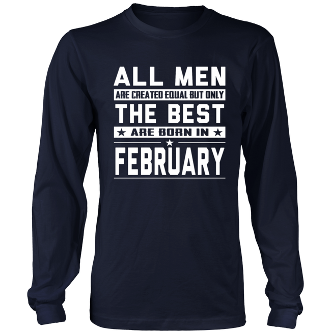 All Men are Created Equal But only the best are bo Gift T Shirt - Men Women