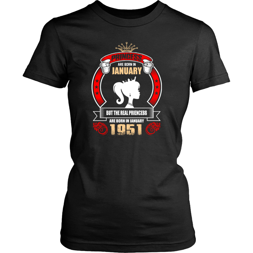 Princess are Born in January But Only Real Princess are Born in January 1951 T-Shirt - Men Women