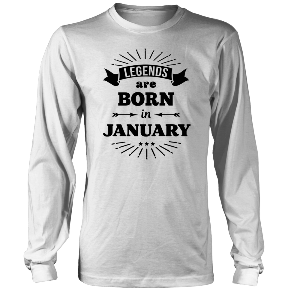 Legends are born in january Funny Birthday T-Shirt - Men Women