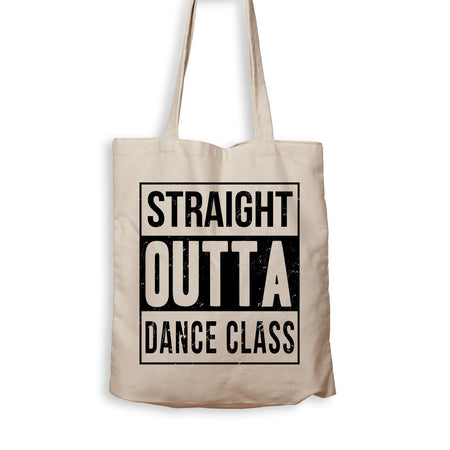 Straight Outta Dance Class - Tote Bag - Men Women