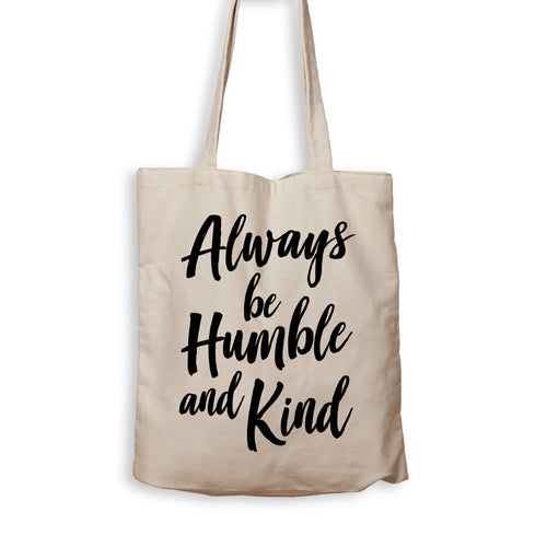 Always Be Humble And Kind - Tote Bag - Men Women