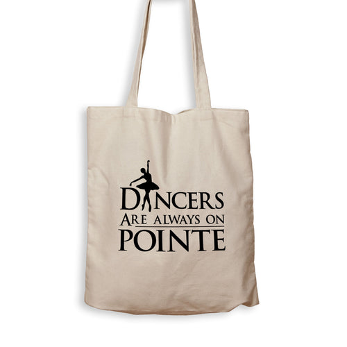 Dancers Are Always On Pointe - Tote Bag - Men Women