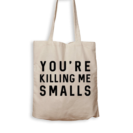 You're Killing Me Smalls - Tote Bag - Men Women