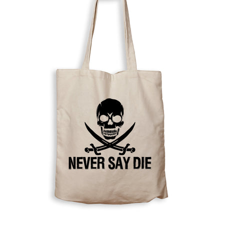 Never Say Die - Tote Bag - Men Women