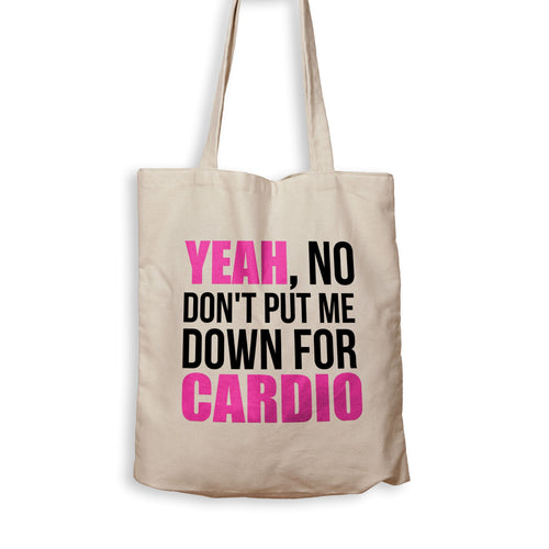 Don't Put Me Down For Cardio - Tote Bag - Men Women