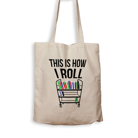 This Is How I Roll - Books - Tote Bag - Men Women