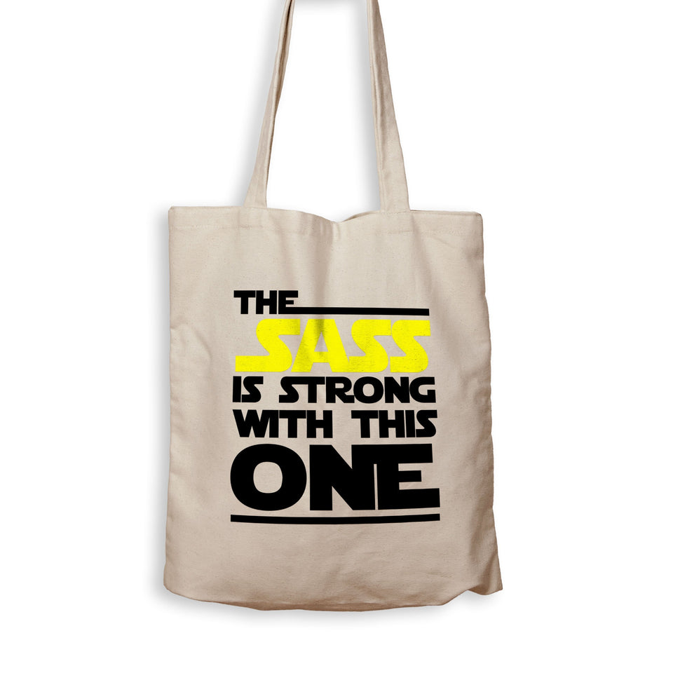 The Sass Is Strong With This One - Tote Bag - Men Women