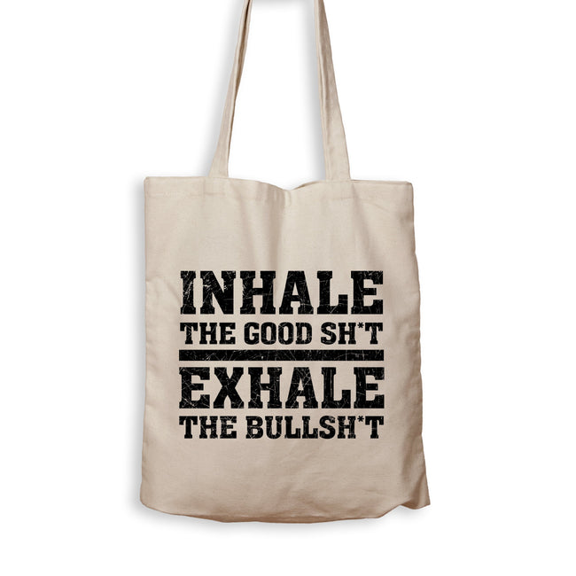 Inhale The Good, Exhale The Bad - Tote Bag - Men Women