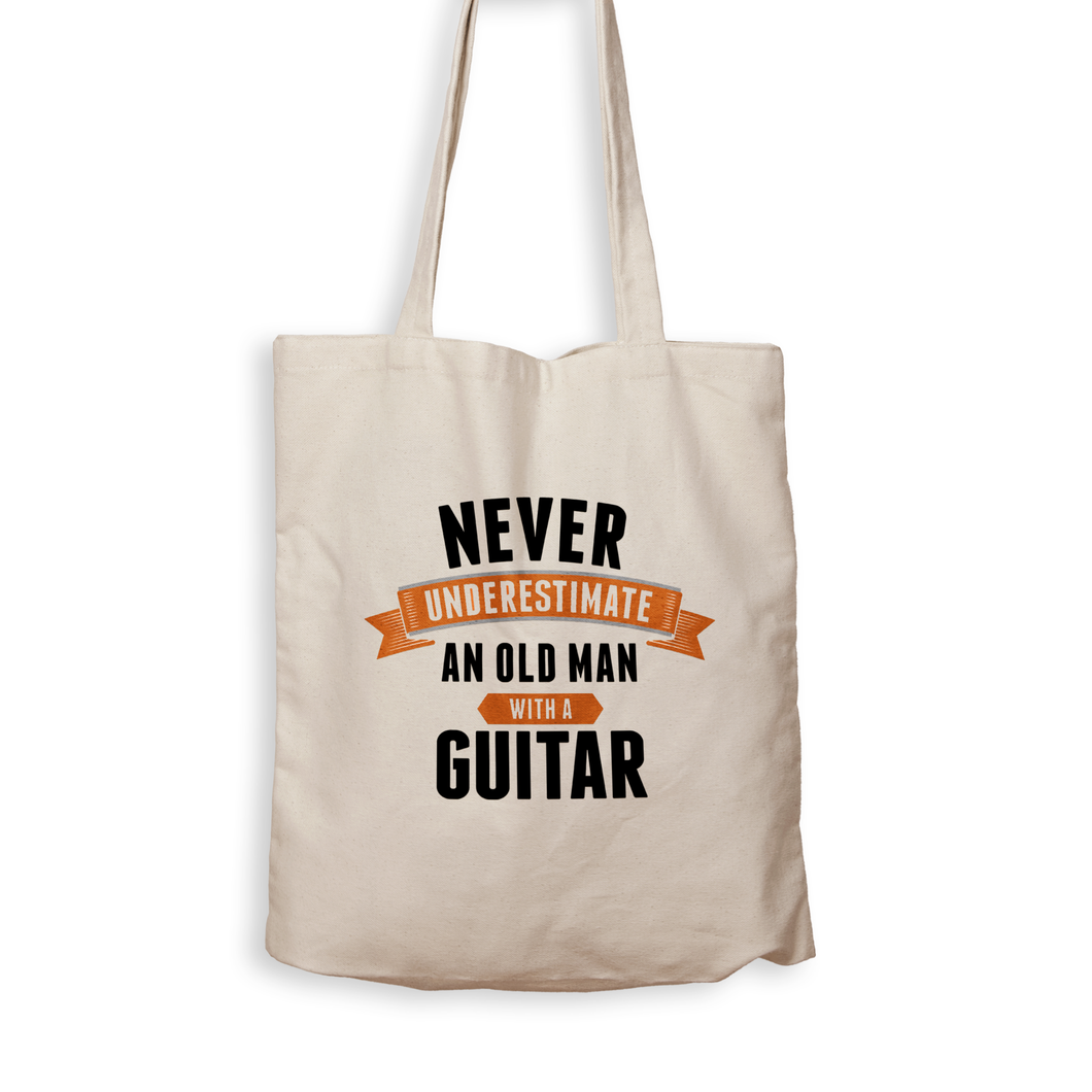 Never Underestimate an Old Guy With a Guitar - Tote Bag - Men Women