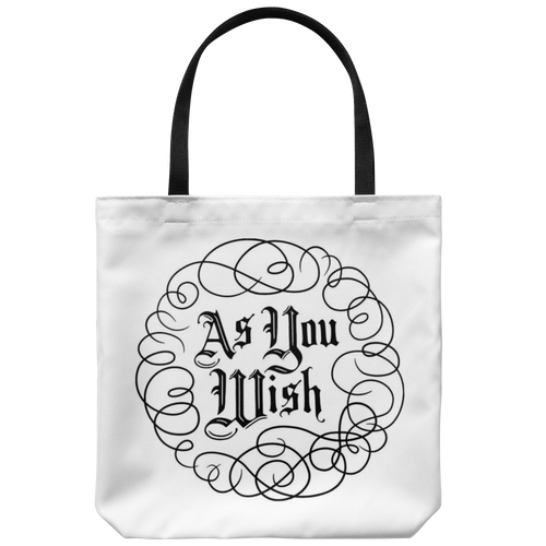 As You Wish - Tote Bag - Men Women
