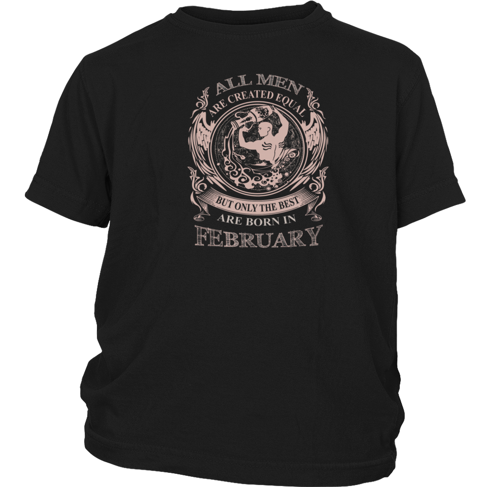 All men are created equal are born in February Gift T Shirt - Men Women