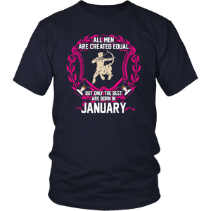 All Men are Created Equal But only the best are born in January Sagittarius T-Shirt - Men Women