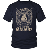 All men are created equal but only the best are born in January T-Shirt - Men Women