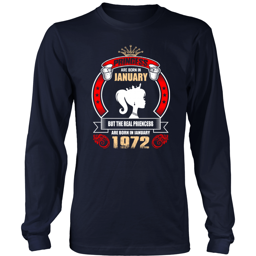 Princess are Born in January But Only Real Princess are Born in January 1972 T-Shirt - Men Women