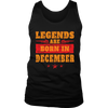 Legends Are Born In December Hoodie Tank-Top - Men Women