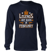 Legends Are Born In February Funny Shirt - Men Women