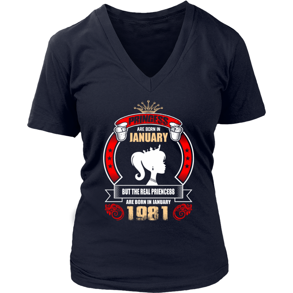 Princess are Born in January But Only Real Princess are Born in January 1981 T-Shirt - Men Women