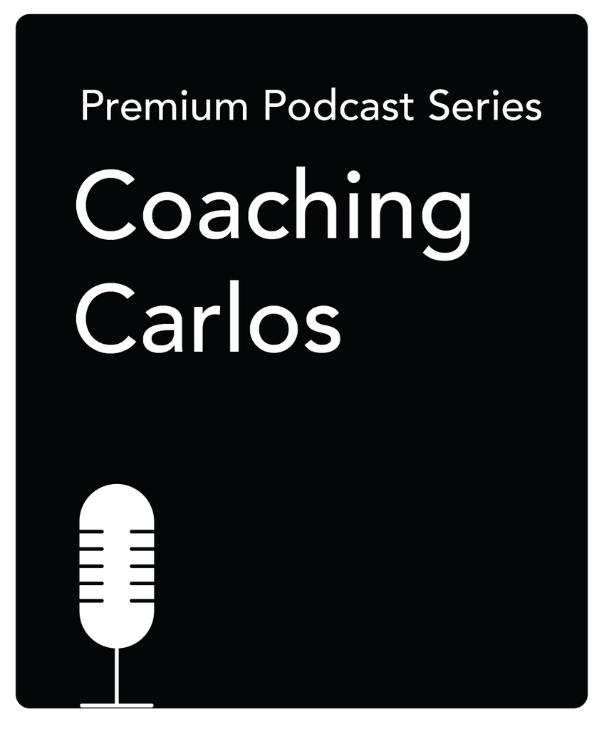 Podcast Series: Coaching Carlos