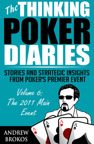 The Thinking Poker Diaries: Volume 6