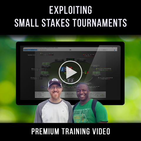 Exploiting Small Stakes Tournaments Premium Training Video
