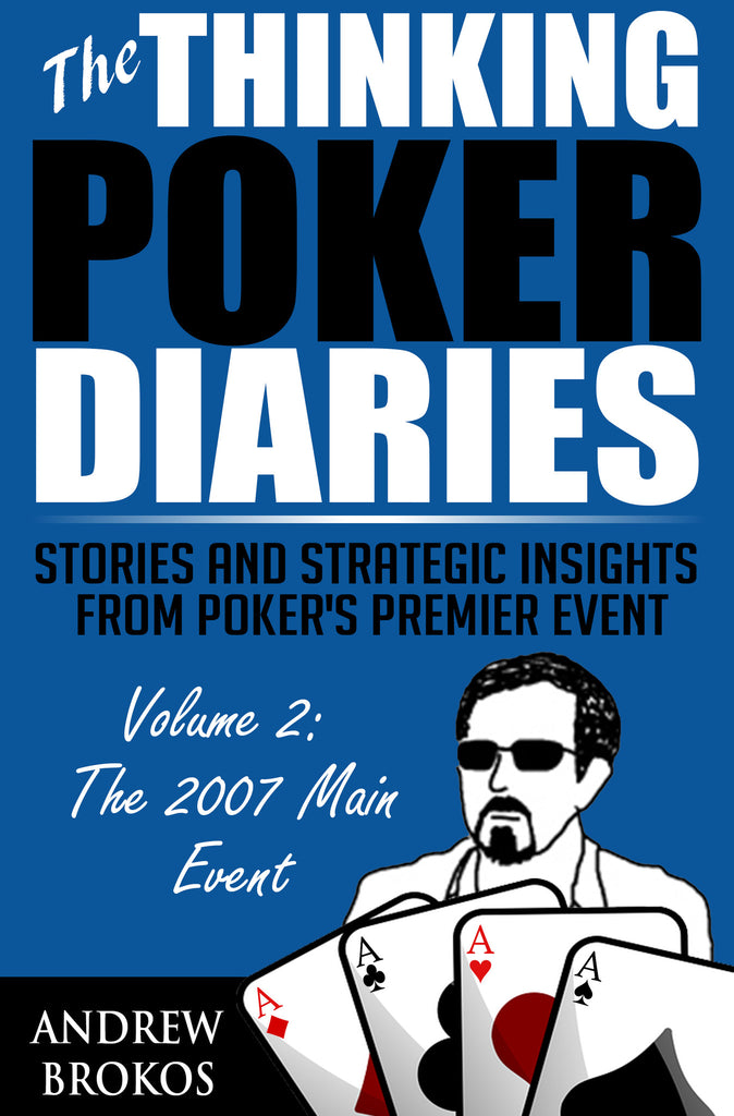 The Thinking Poker Diaries: Volume Two