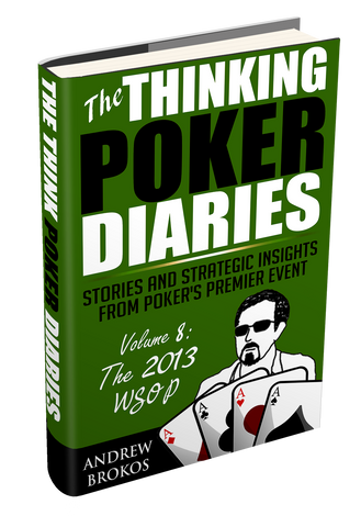The Thinking Poker Diaries: Volume 8