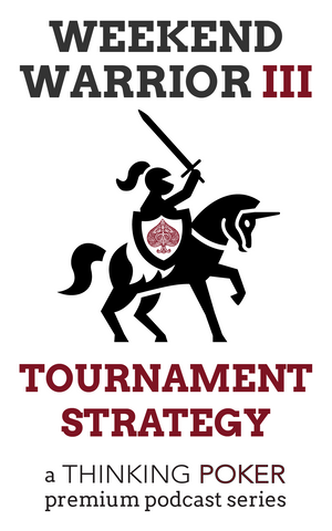 Weekend Warrior III - Tournament Strategy (Premium Podcast Series)
