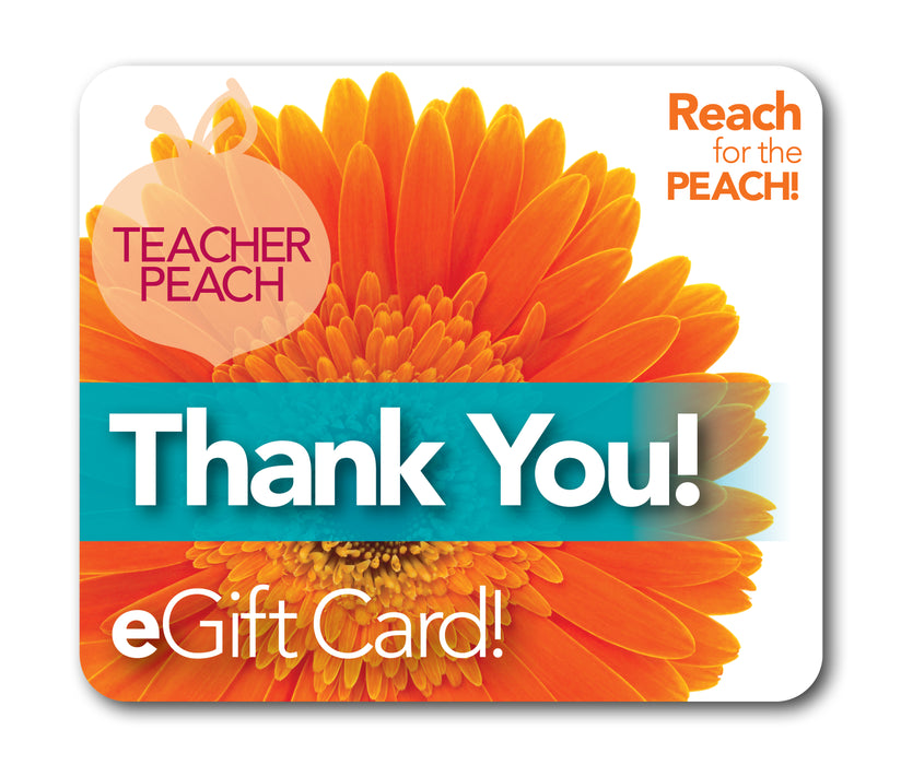 Teacher Peach eGift Card!