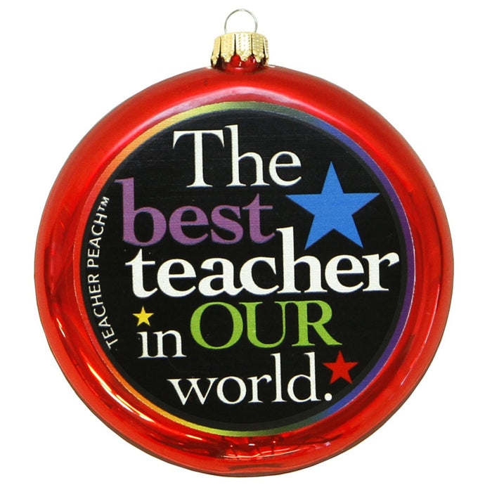 Colorful red trimmed flat glass teacher ornament reads: The best teacher in OUR world.