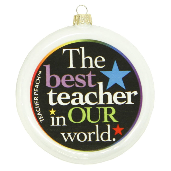 Colorful pearl ivory-colored trimmed flat glass teacher ornament reads: The best teacher in OUR world.