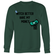 Witch Has My Money Crewneck Men's Sweatshirt