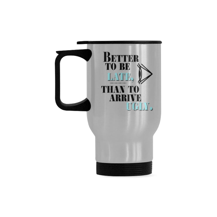Better to Be Late Travel Mug | One size | Mug | JacksonsRunaway