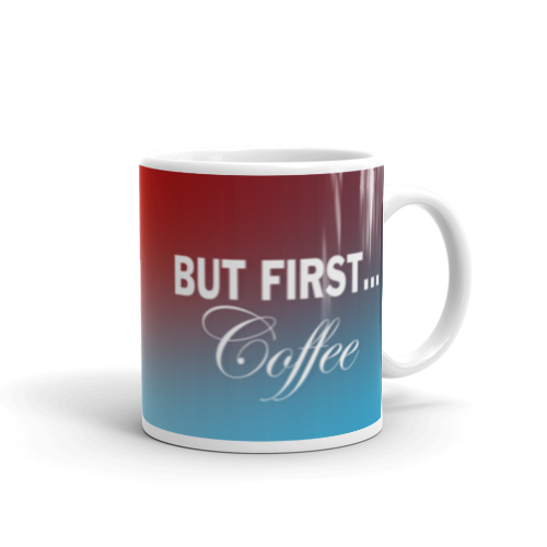 But First...Coffee Mug
