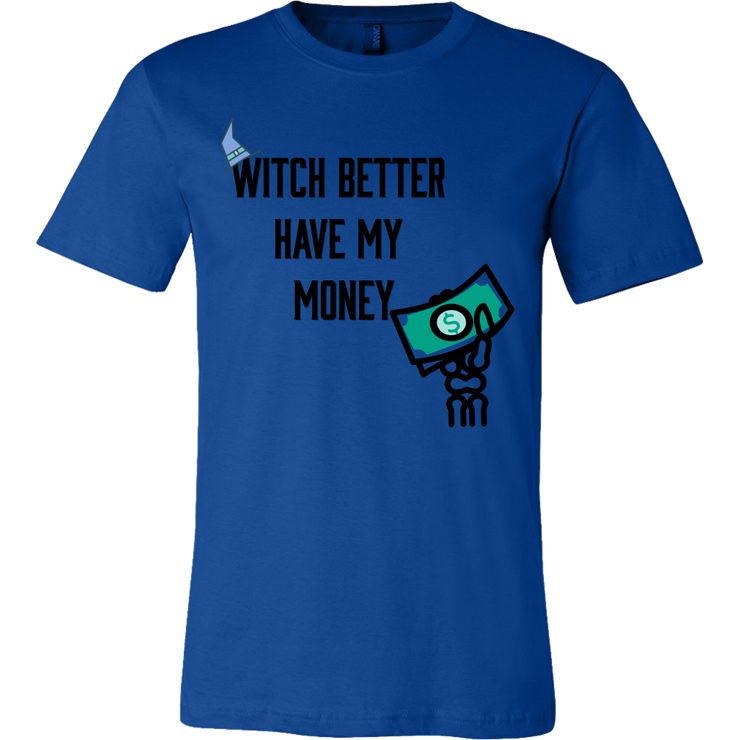 Witch Better Have My Money Men's T-Shirt