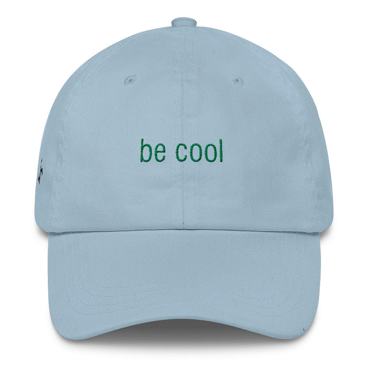 Be Cool Classic Dad Hat | Light Blue | Hat | JacksonsRunaway