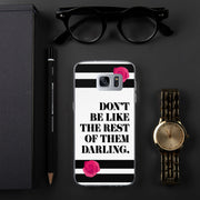 Don't Be Like Them Samsung Case | Samsung Galaxy S7 Edge | Mobile Phone Cases | JacksonsRunaway