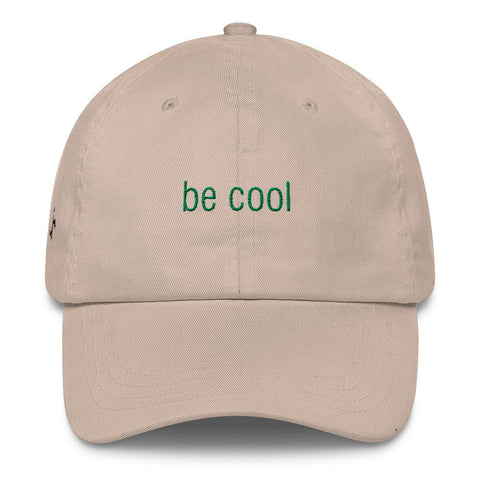 Be Cool Classic Dad Hat